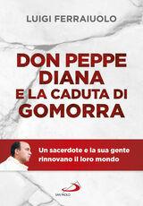 Libro Don Peppe Diana e la caduta di Gomorra Luigi Ferraiuolo