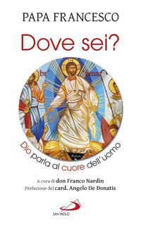 «Dove sei?». Dio parla al cuore dell'uomo - Francesco (Jorge Mario Bergoglio) Nardin Franco - wuz.it