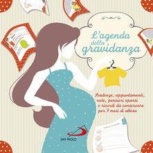 L agenda della gravidanza. Scadenze, appuntamenti, note, pensieri sparsi e ricordi da conservare per 9 mesi di attesa.pdf