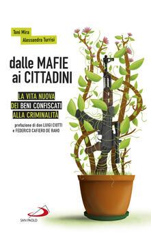 Dalle mafie ai cittadini. La vita nuova dei beni confiscati alla criminalità.pdf