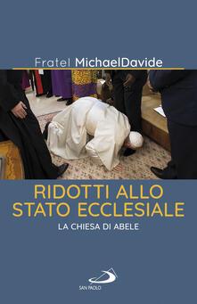 Ridotti allo stato ecclesiale. La Chiesa di Abele.pdf