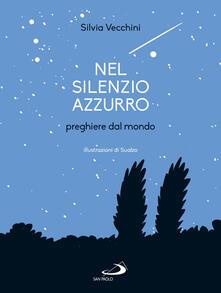 Grandtoureventi.it Nel silenzio azzurro. Preghiere dal mondo Image