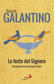 Le feste del Signore. Commenti ai cicli liturgici festivi.pdf