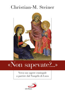 Lpgcsostenible.es «Non sapevate?...». Verso un sapere coniugale a partire dal Vangelo di Luca Image