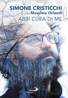 Abbi cura di me - Simone Cristicchi,Massimo Orlandi - copertina