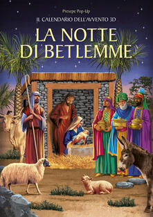 La notte di Betlemme. Calendario dellAvvento 3D. Presepe pop-up.pdf