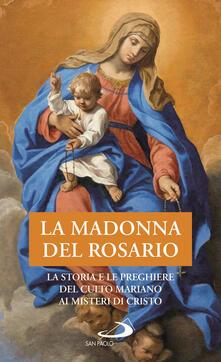 Voluntariadobaleares2014.es La Madonna del Rosario. La storia e le preghiere del culto mariano ai misteri di Cristo Image