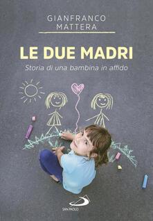 Capturtokyoedition.it Le due madri. Storia di una bambina in affido Image