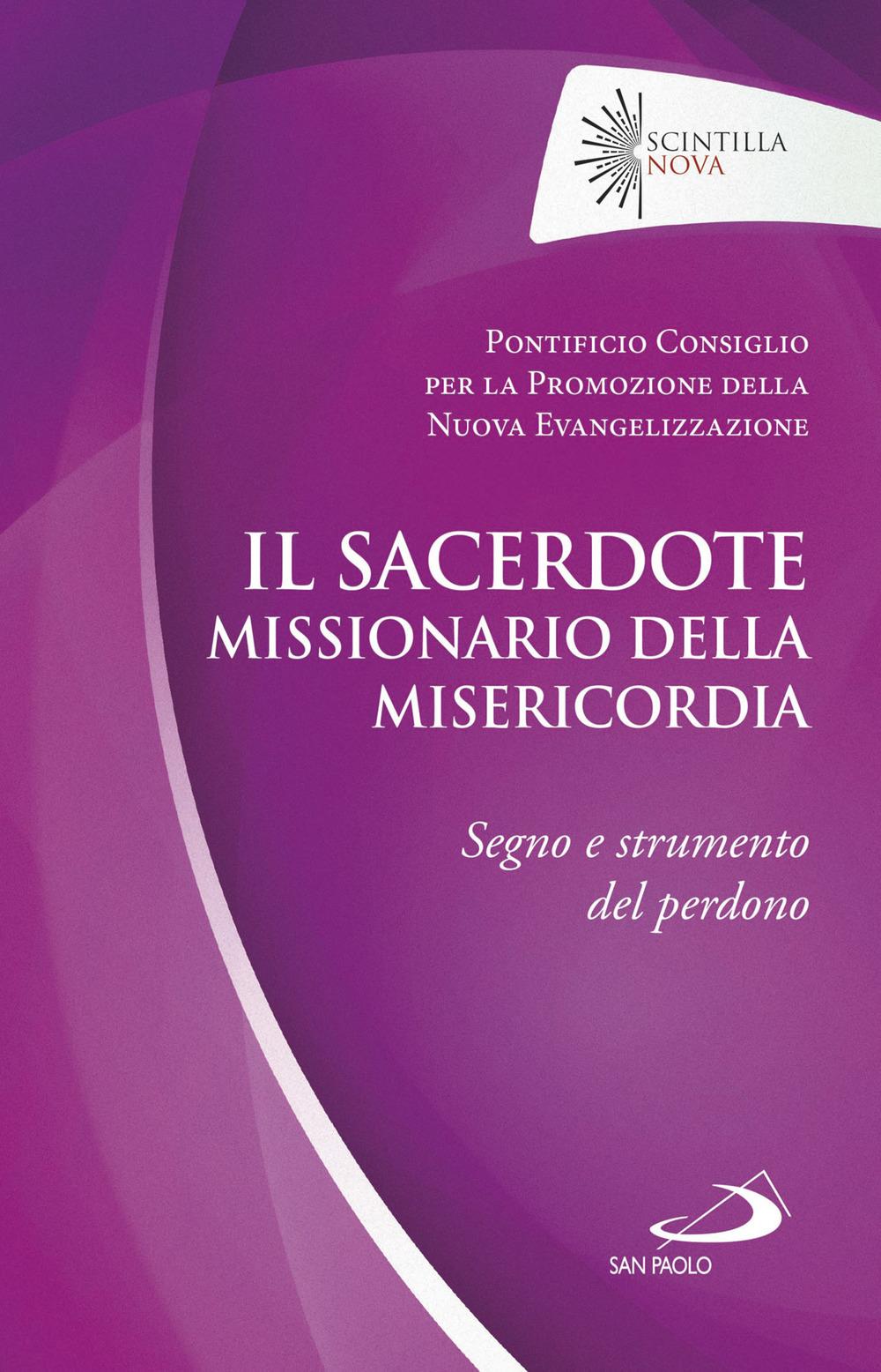 Image of Il sacerdote missionario della misericordia. Segno e strumento del perdono