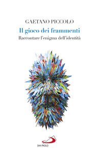Libro Il gioco dei frammenti. Raccontare l'enigma dell'identità Gaetano Piccolo