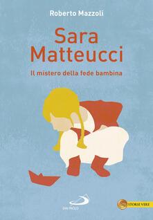 Listadelpopolo.it Sara Matteucci. Il mistero della fede bambina Image