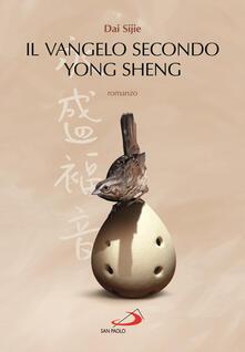 Il Vangelo secondo Yong Sheng - Sijie Dai - copertina