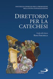 Direttorio per la catechesi - Rino Fisichella,Pontificio consiglio per la promozione della nuova evangelizzazione - copertina
