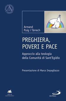 Preghiera, poveri e pace. Approccio alla teologia della Comunità di Sant'Egidio - Armand Puig i Tárrech - copertina