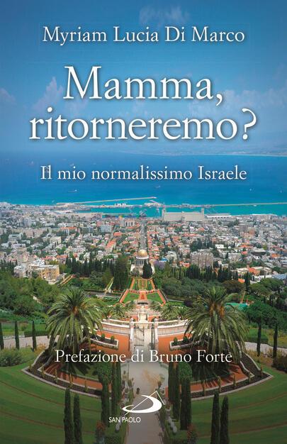 Mamma, ritorneremo? Il mio normalissimo Israele - Myriam Lucia Di Marco -  Libro - San Paolo Edizioni - Il pozzo - 2ª serie | IBS