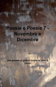 Poesie e poesie. Novembre e dicembre. Una poesia al giorno toglie la noia di torno. Vol. 7