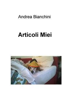 Articoli miei - Andrea Bianchini - copertina