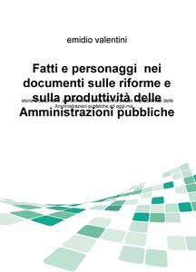 Fatti e personaggi nei documenti sulle riforme e sulla produttività delle amministrazioni pubbliche. Storia e documenti sul fallimento dellle riforme...