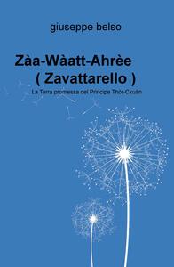 Zaa-Waatt-Ahree (Zavattarello). La terra promessa del Principe Thor-Ckuan: uan.