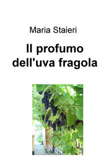 Il profumo dell'uva fragola
