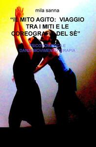 Il mito agito: viaggio tra i miti e le coreografie del sé. Psicosomatica e danzamovimentoterapia