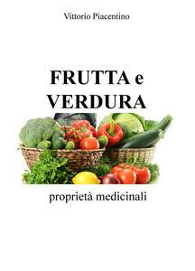 Frutta e verdura. Proprietà medicinali