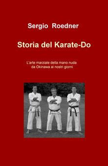 Storia del Karate-Do. Larte marziale della mano nuda da Okinawa ai nostri giorni.pdf