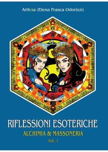 Riflessioni esoteriche: alchimia e massoneria - Arthea - copertina
