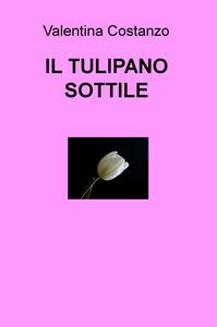 Il tulipano sottile