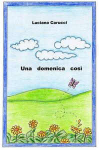 Una domenica così - Luciana Carucci - copertina