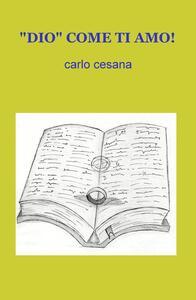 «Dio» come ti amo! - Carlo Cesana - copertina