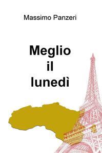 Meglio il lunedì - Massimo Panzeri - copertina
