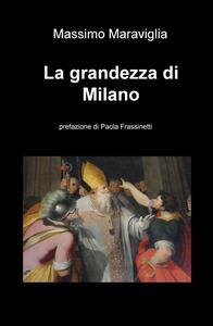La grandezza di Milano - Massimo Maraviglia - copertina