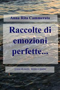 Raccolte di emozioni perfette - Anna Rita Cammerata - copertina