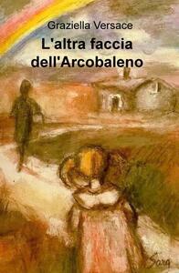 L' altra faccia dell'arcobaleno - Graziella Versace - copertina