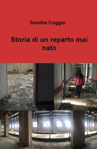 Storia di un reparto mai nato - Sondra Coggio - copertina