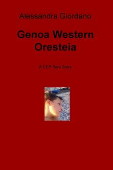 Genoa Western Oresteia. A CEP side story - Alessandra Giordano - copertina