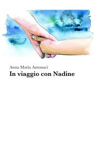 In viaggio con Nadine - Anna M. Antonaci - copertina