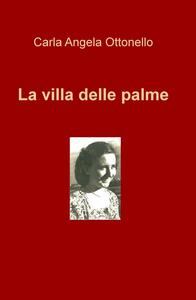 La villa delle palme - Carla A. Ottonello - copertina