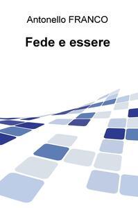 Fede e essere - Antonello Franco - copertina