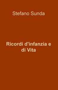 Ricordi d'infanzia e di vita - Stefano Sunda - copertina