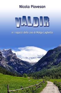 Valdir e i ragazzi dello zoo di Malga Laghetto - Nicola Piovesan - copertina