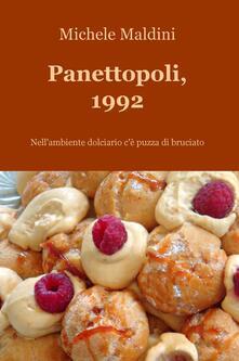 Panettopoli, 1992. Nell'ambiente dolciario c'è puzza di bruciato