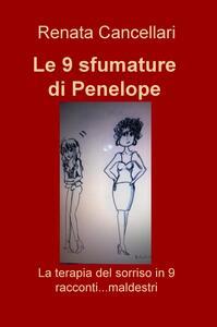 Le 9 sfumature di Penelope. La terapia del sorriso in 9 racconti... maldestri - Renata Cancellari - copertina