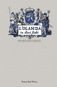 L' Olanda in dieci fiabe. Percorsi storici e semiotici - Roman Raul Winter - copertina