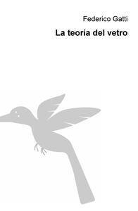 La teoria del vetro - Federico Gatti - copertina