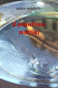 Il penultimo Martini - Marco Mandelli - copertina