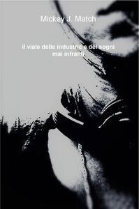 Il viale delle industrie e dei sogni mai infranti - Mickey J. Match - copertina