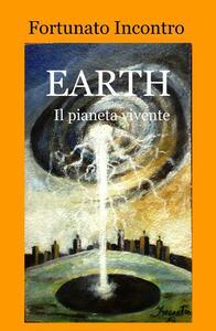 Earth. Il pianeta vivente - Fortunato Incontro - copertina
