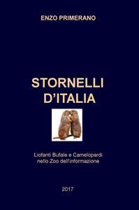 Stornelli d'Italia. Liofanti Bufale e Camelopardi nello zoo dell'informazione - Enzo Primerano - copertina